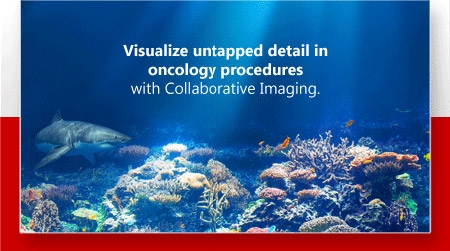 Visualize untapped detail in oncology procedures with Collaborative Imaging.