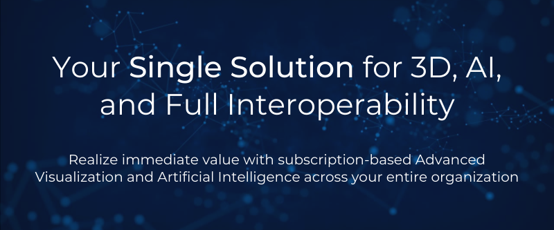 Your Single Solution for 3D, AI, and Full Interoperability